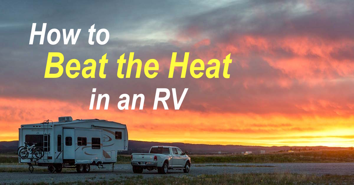 How to Beat the Heat in an RV
