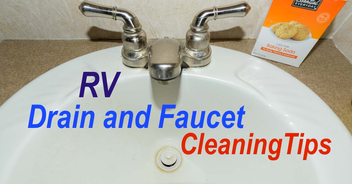 RV plumbing tips for cleaning RV faucets and drains and removing mineral deposits