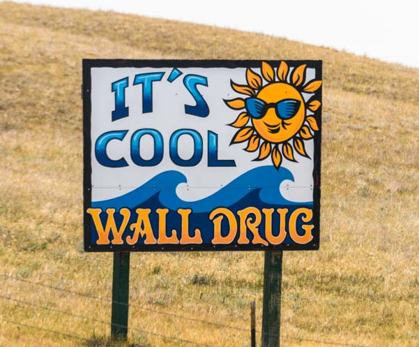 Wall Drug sign It's Cool Wall South Dakota