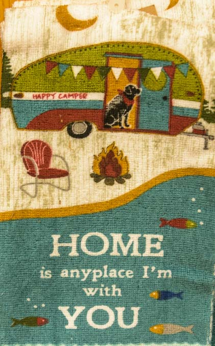 RV towel Home is Anywhere I'm With You