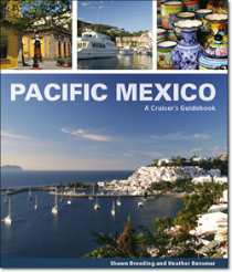 Pacific Mexico: A Cruiser's Guide