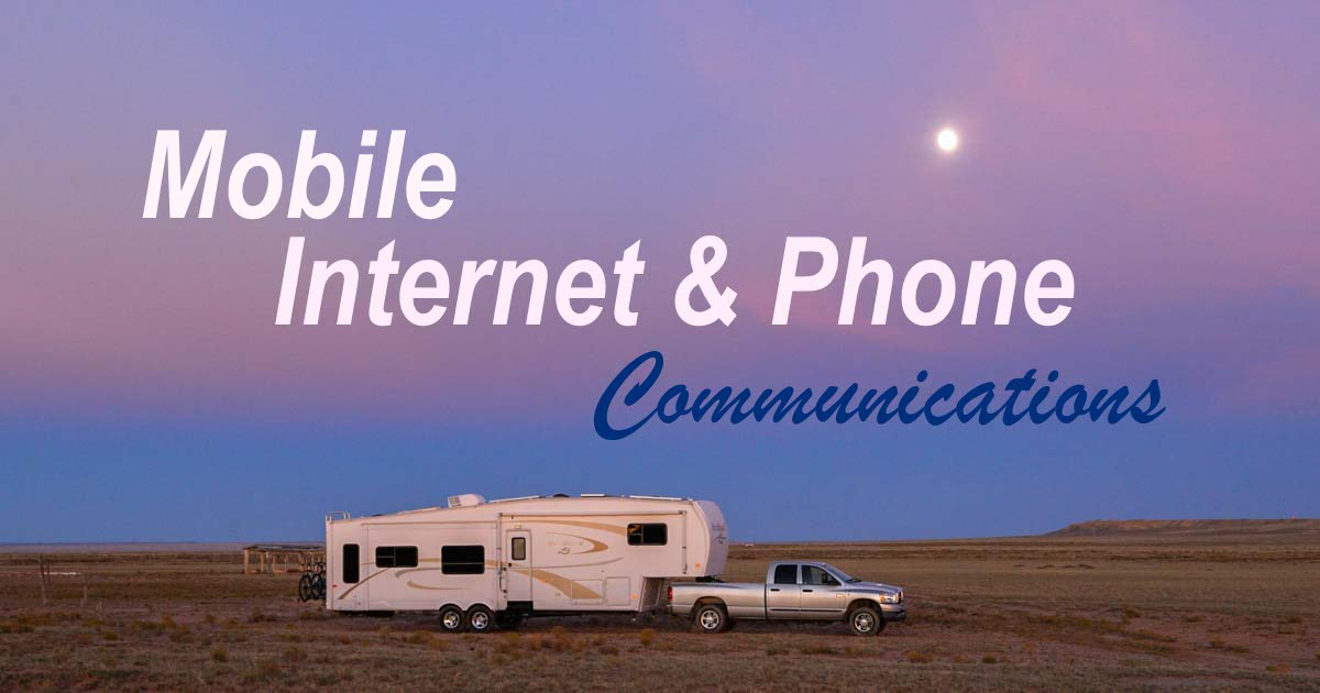 Mobile internet and phone communications for full-time RV living
