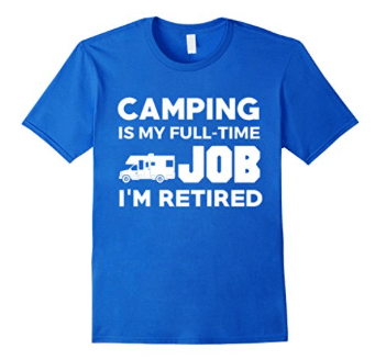 Camping is my full-time job I'm retired in an RV-min