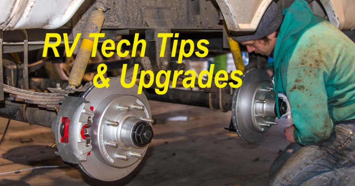 RV Tech Tips Upgrades for Motorhome and 5th Wheel Trailer owners - Maintain and upgrade your RV