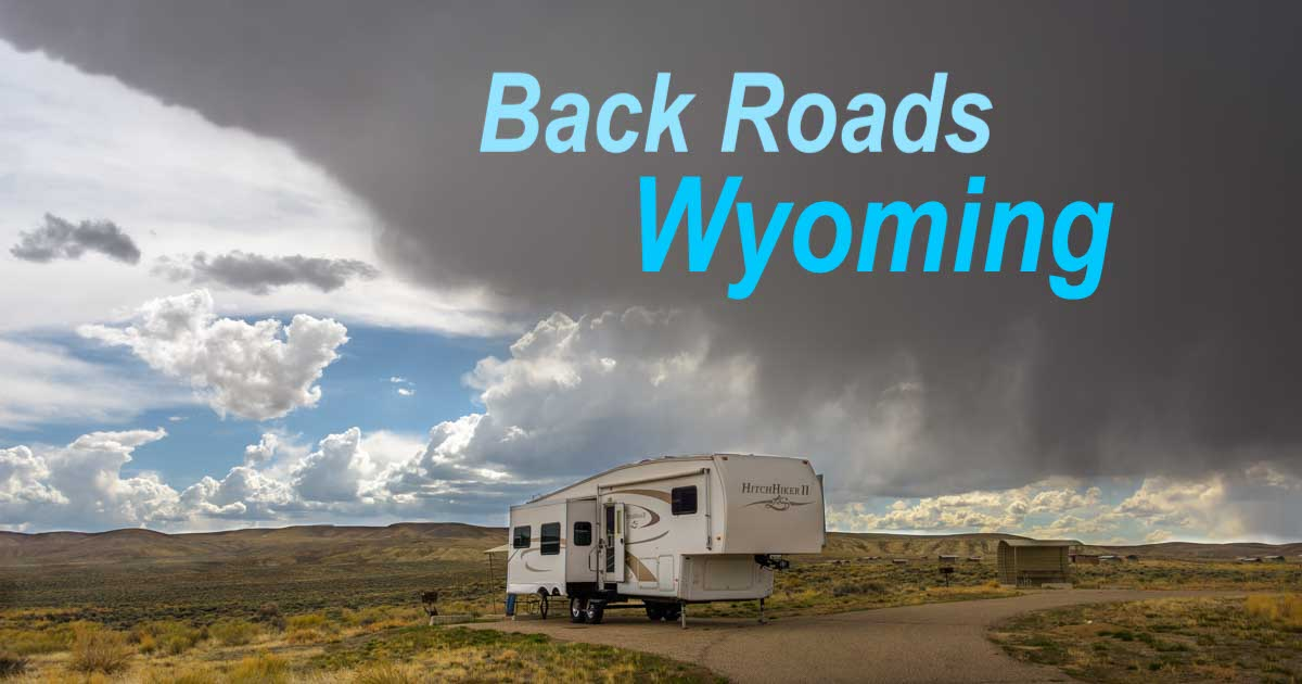 Wyoming Back Roads RV Trip - Rugged, Remote Wild and Free