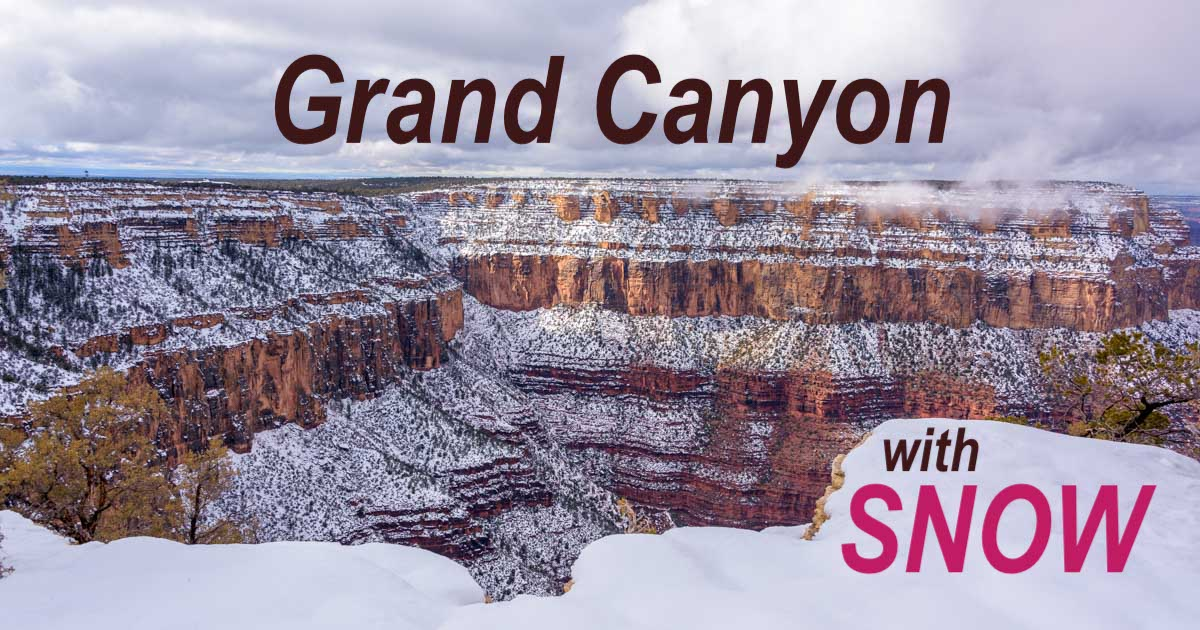 Grand Canyon A Winter Wonderland With Snow Roads Less Traveled