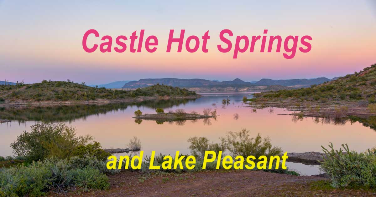 Castle Hot Springs and Lake Pleasant Arizona RV and RZR trip