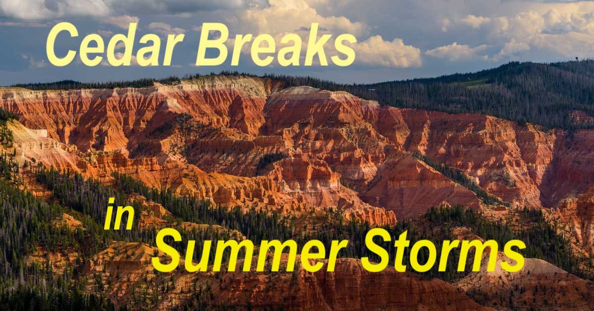 Cedar Breaks National Monument Summer Storms