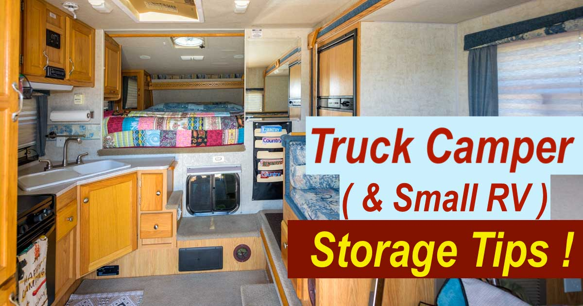 Truck Camper and Small RV Storage Tips